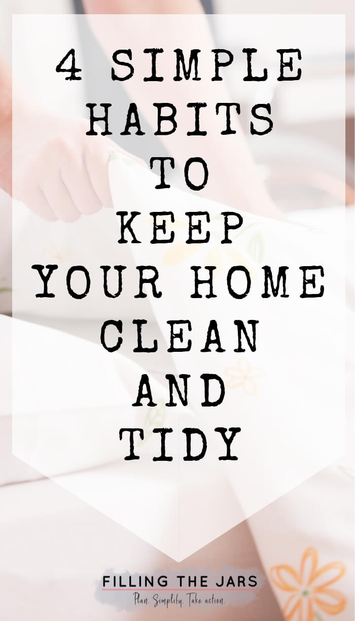Text 4 simple habits to keep your home clean and tidy on white background over image of woman's hands making her bed.