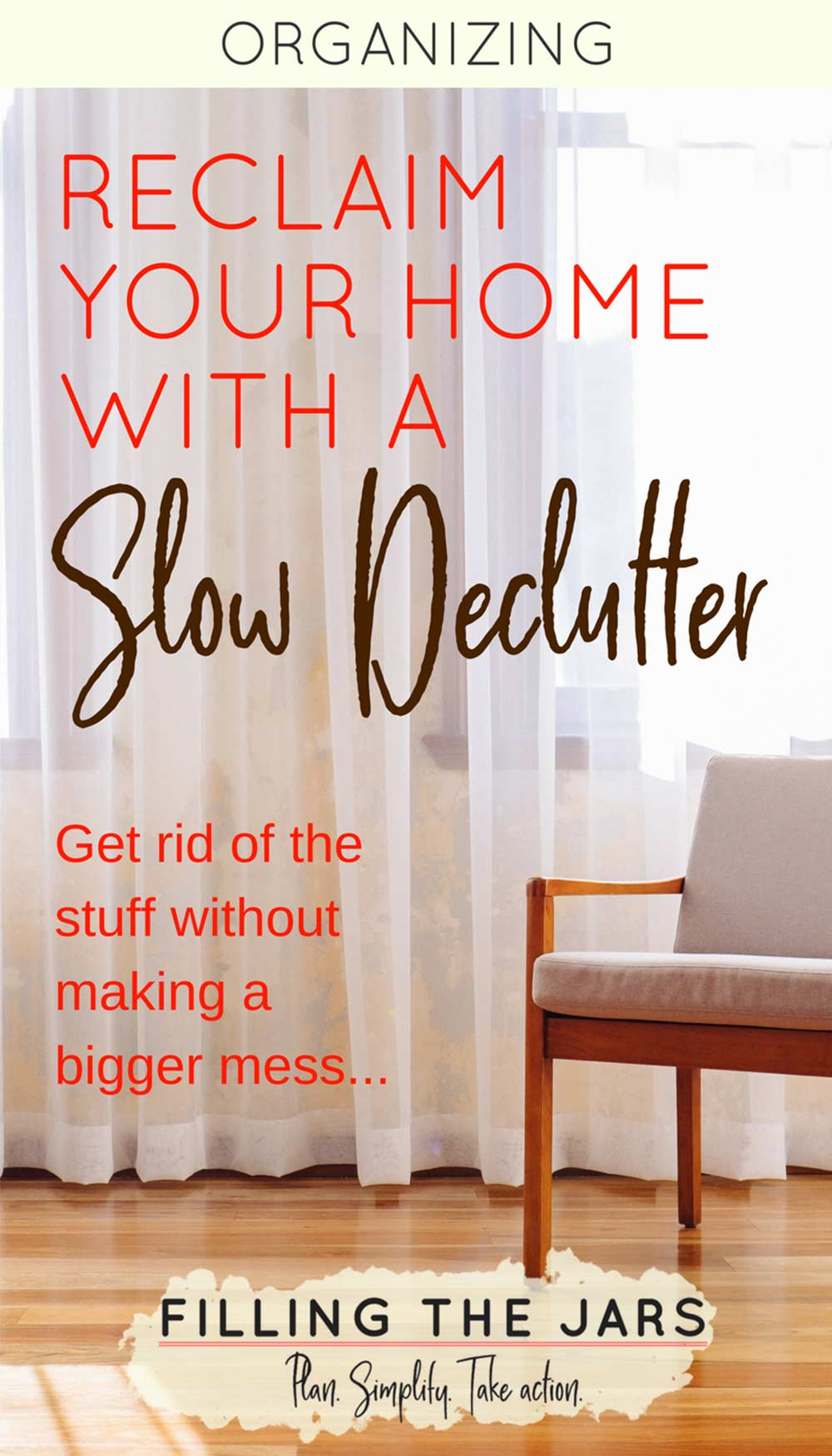 Text reclaim your home with a slow declutter over background image of simple modern chair on wood floor in front of white sheer curtains.