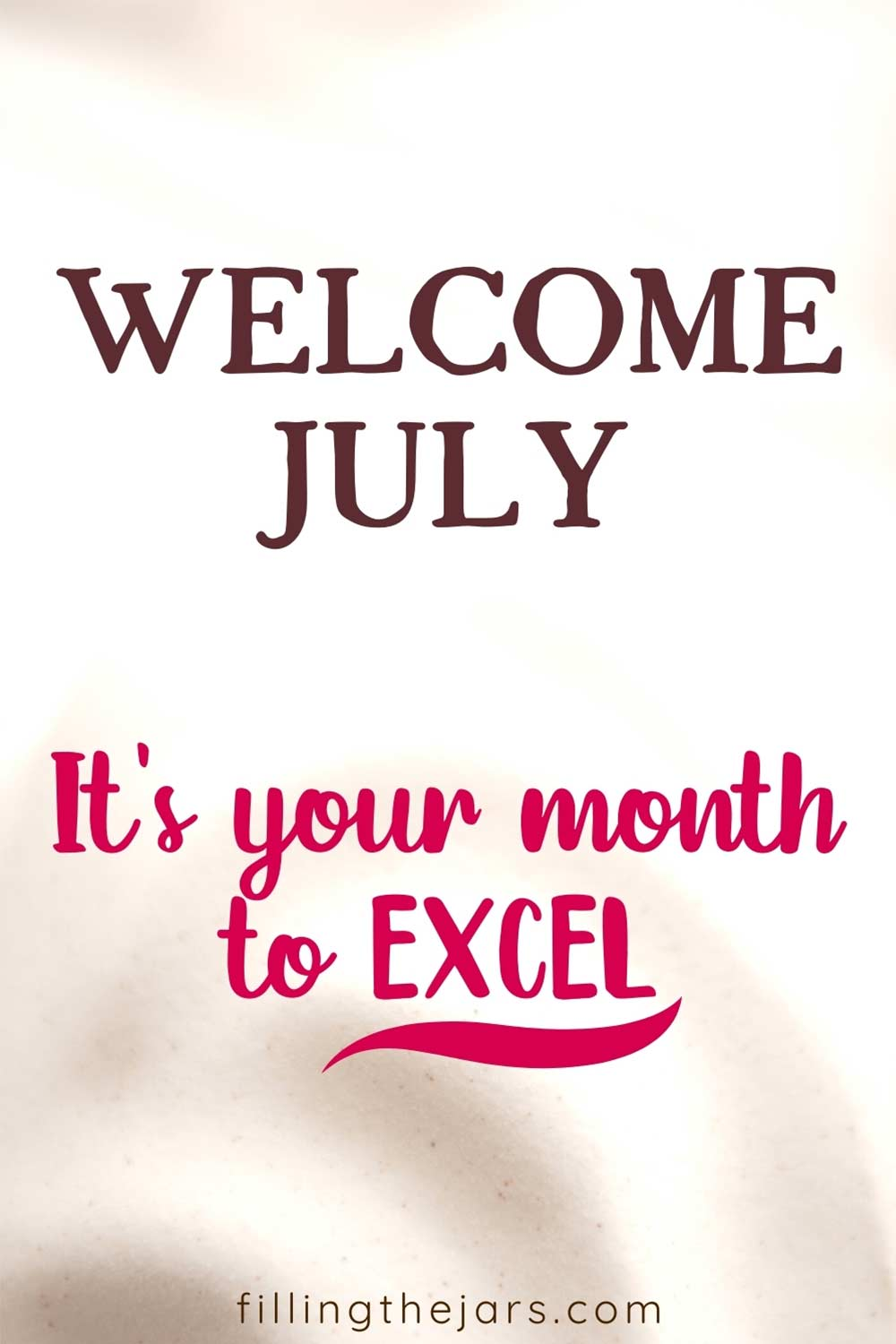 Welcome July it's your month to excel motivational text over ultra-close image of seashell.