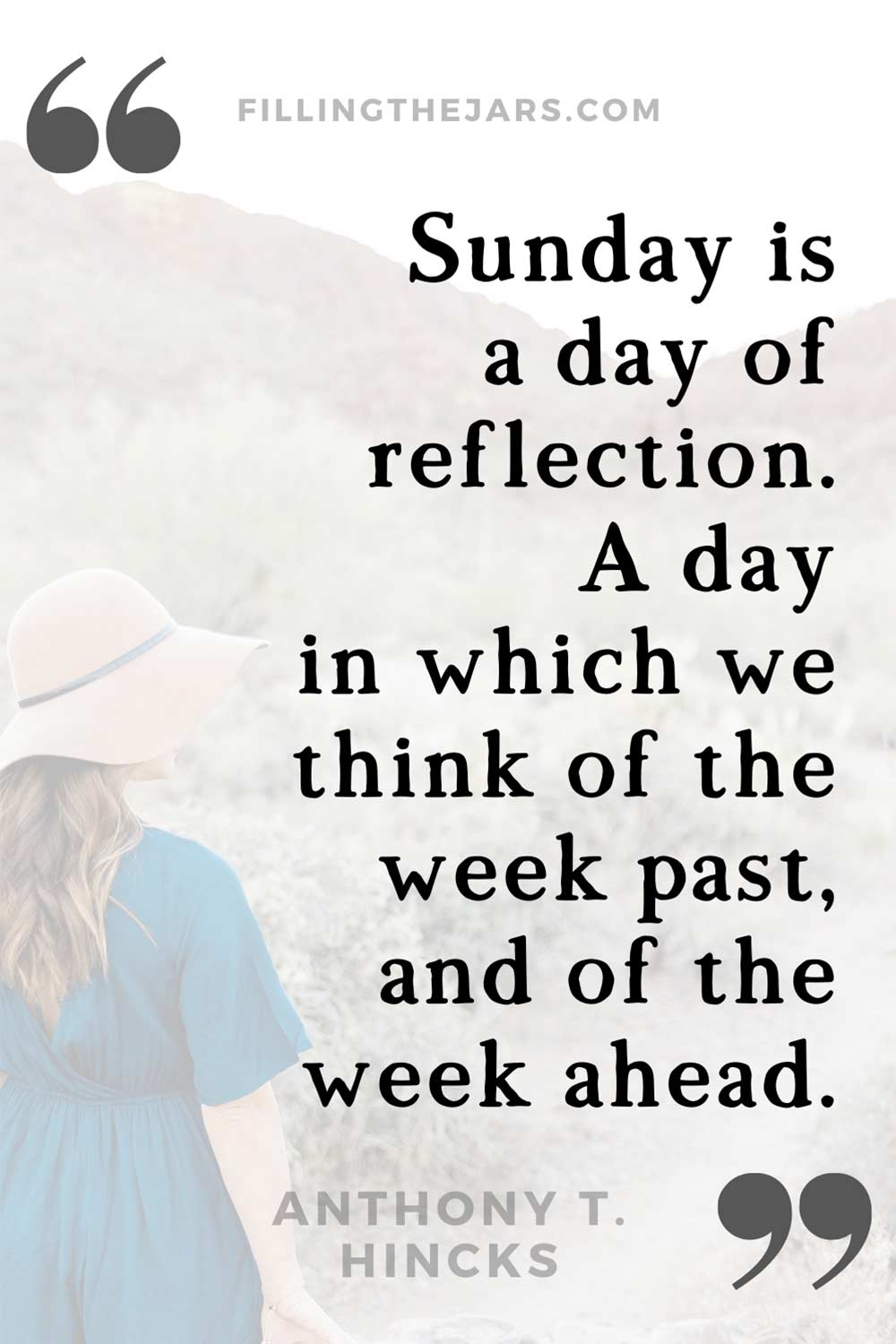 Anthony Hincks slow Sunday reflection quote in black text over image of woman with long hair wearing a floppy hat and blue dress standing in the desert.