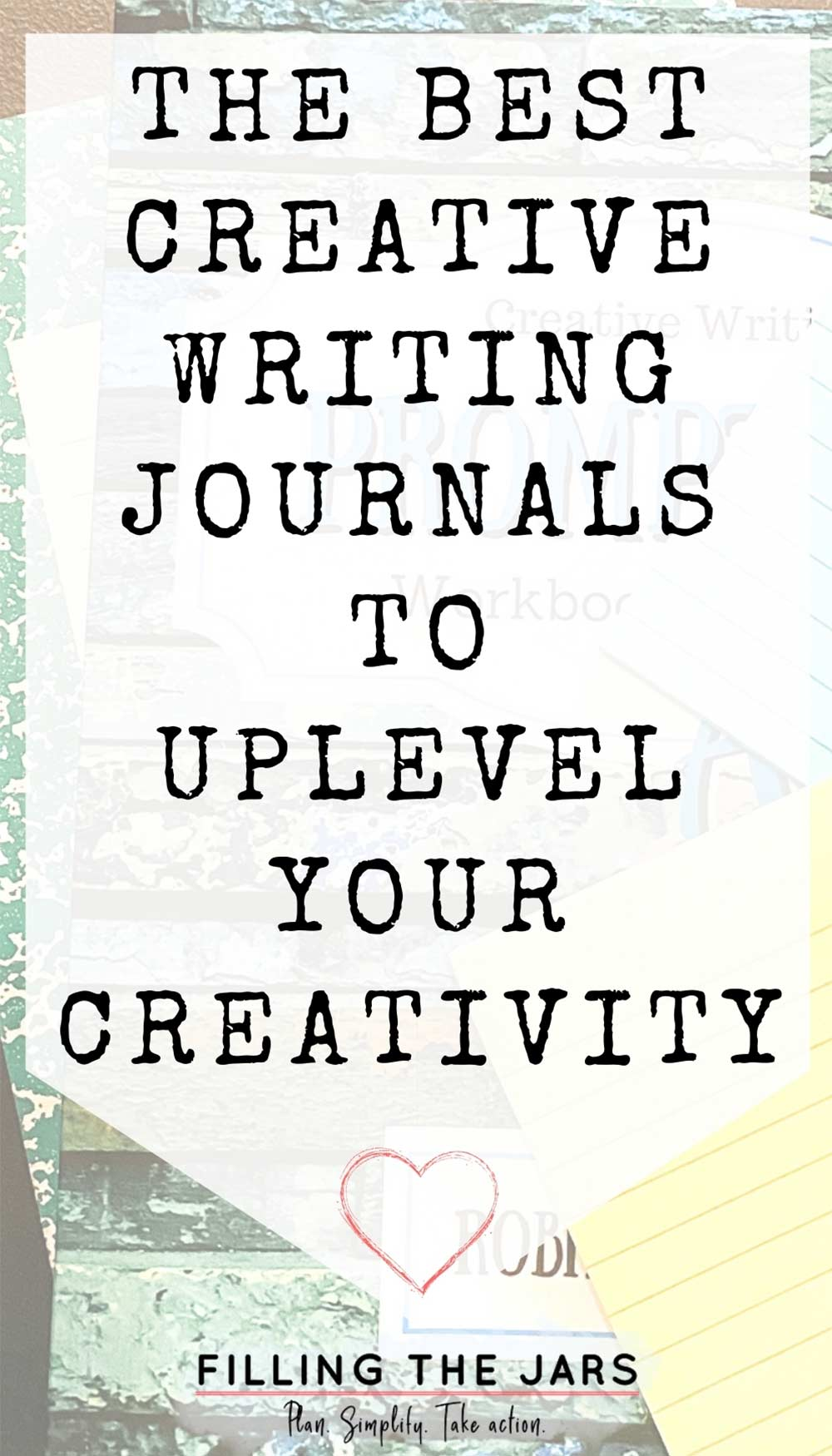 Text best creative writing journals to uplevel your creativity on white background over image of creative writing journal, notebook, and sticky notes on brown table.