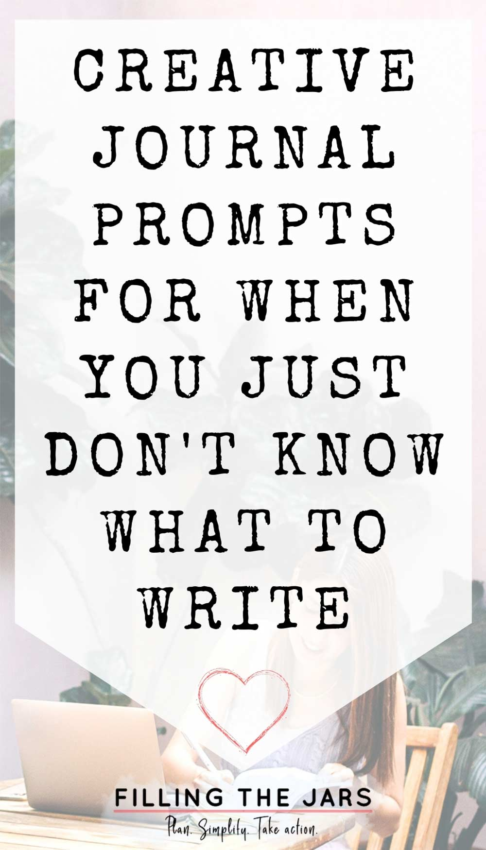 Text creative journal prompts for when you just don't know what to write on white background over image of woman sitting at wood folding table and writing.