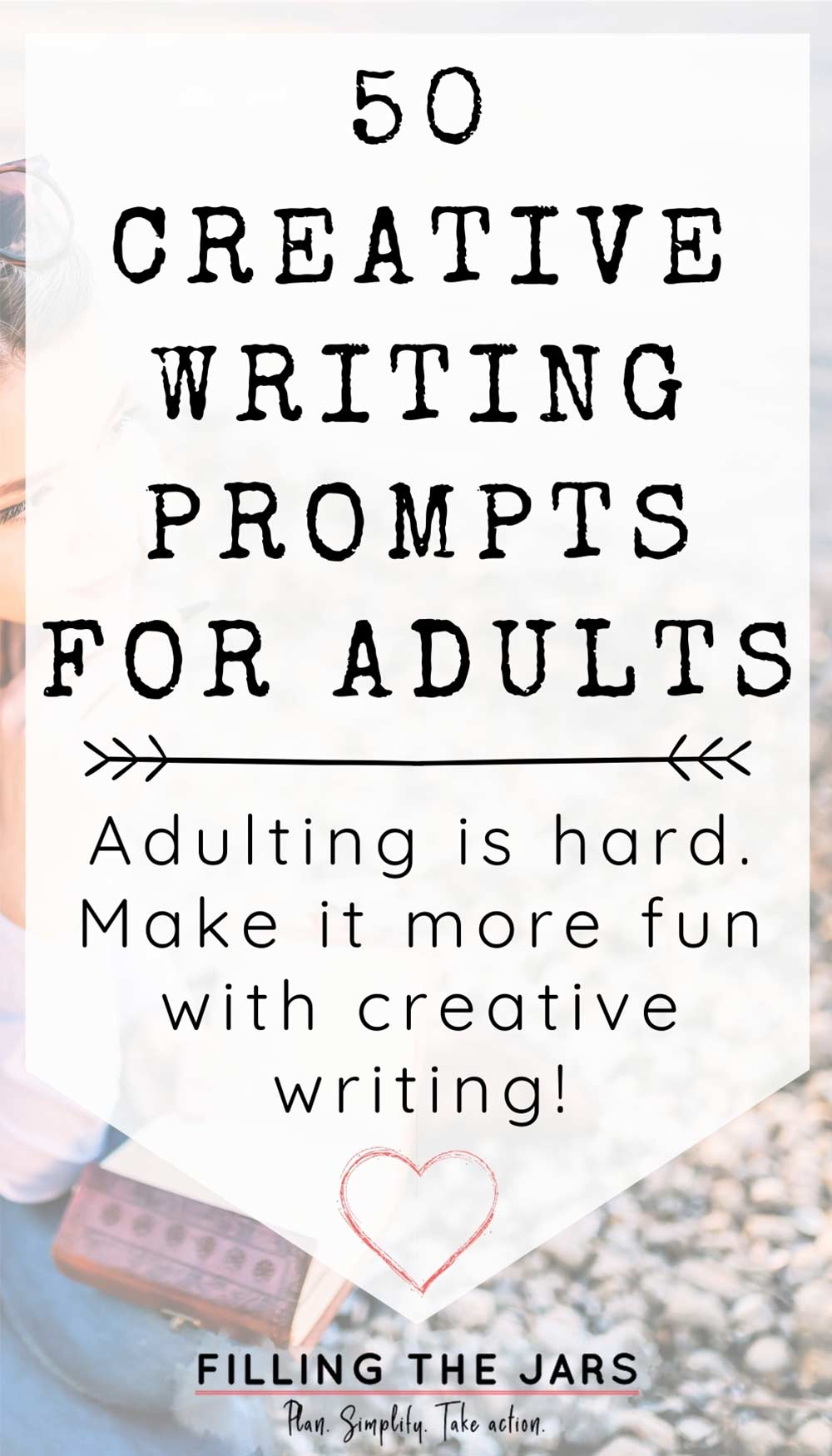 Text creative writing prompts for adults on white background over image of woman with blond hair wearing blue shirt and jeans sitting on towel on stony beach while preparing to write in a journal.