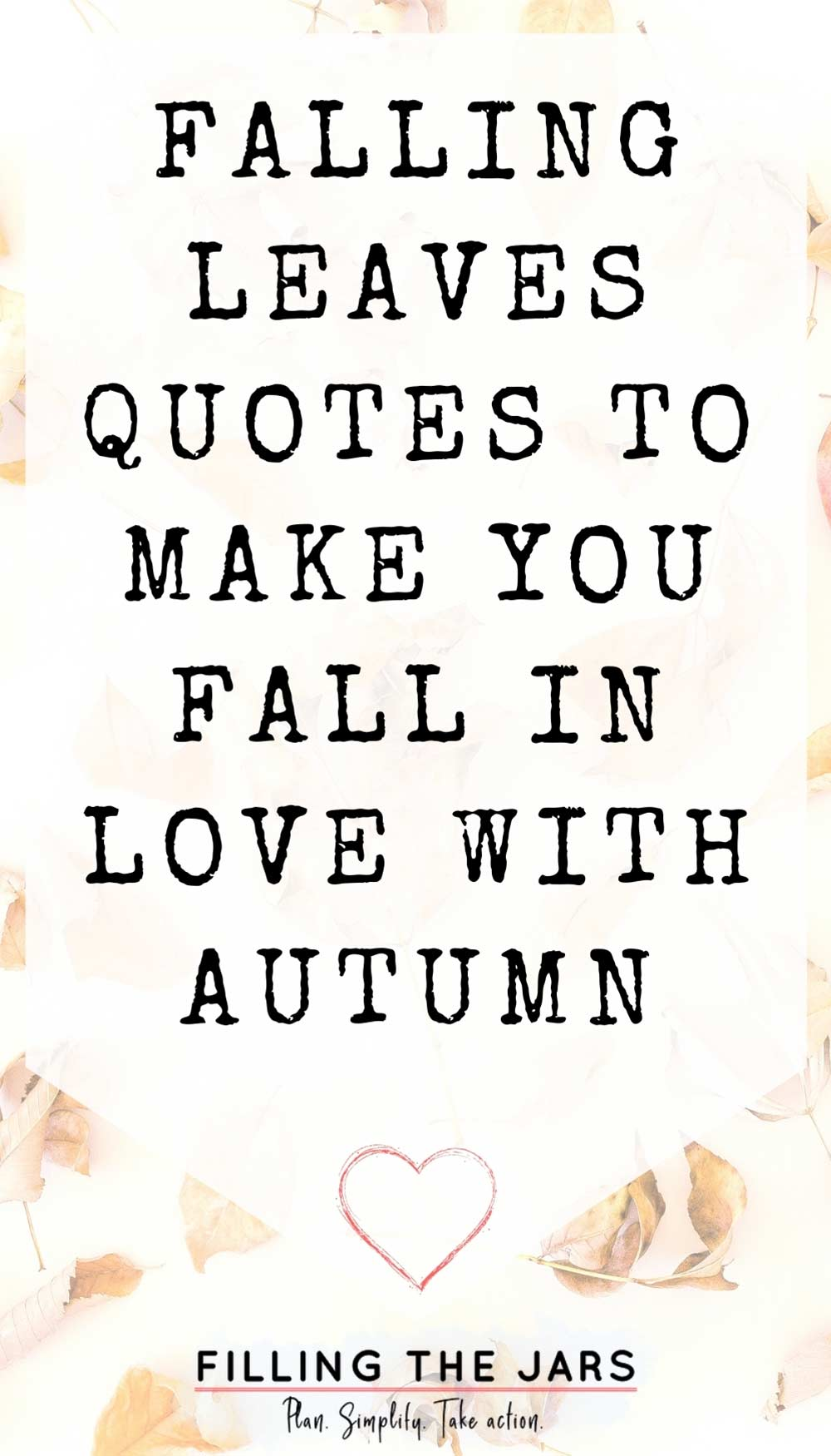 Text falling leaves quotes to make you fall in love with autumn on white background over faded background of scattered leaves.