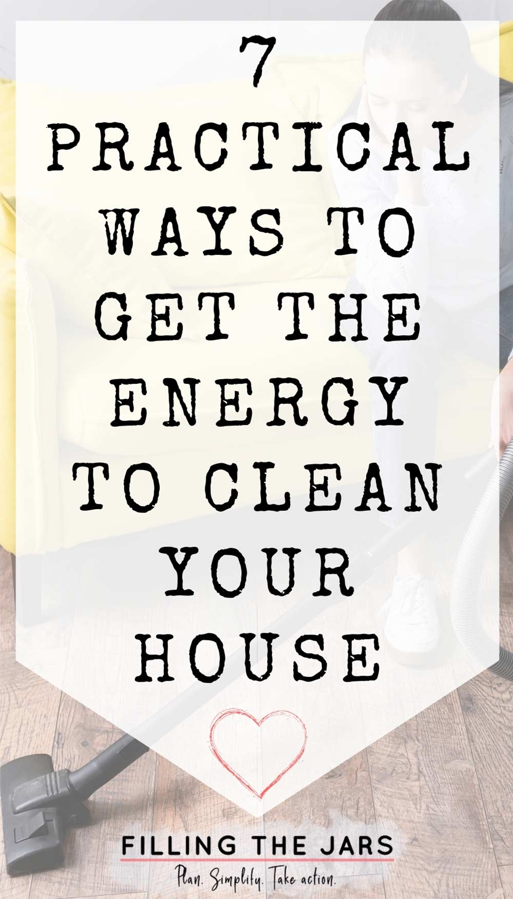 Text practical ways to get the energy to clean your house on white background over image of woman sitting on yellow couch holding part of vacuum.