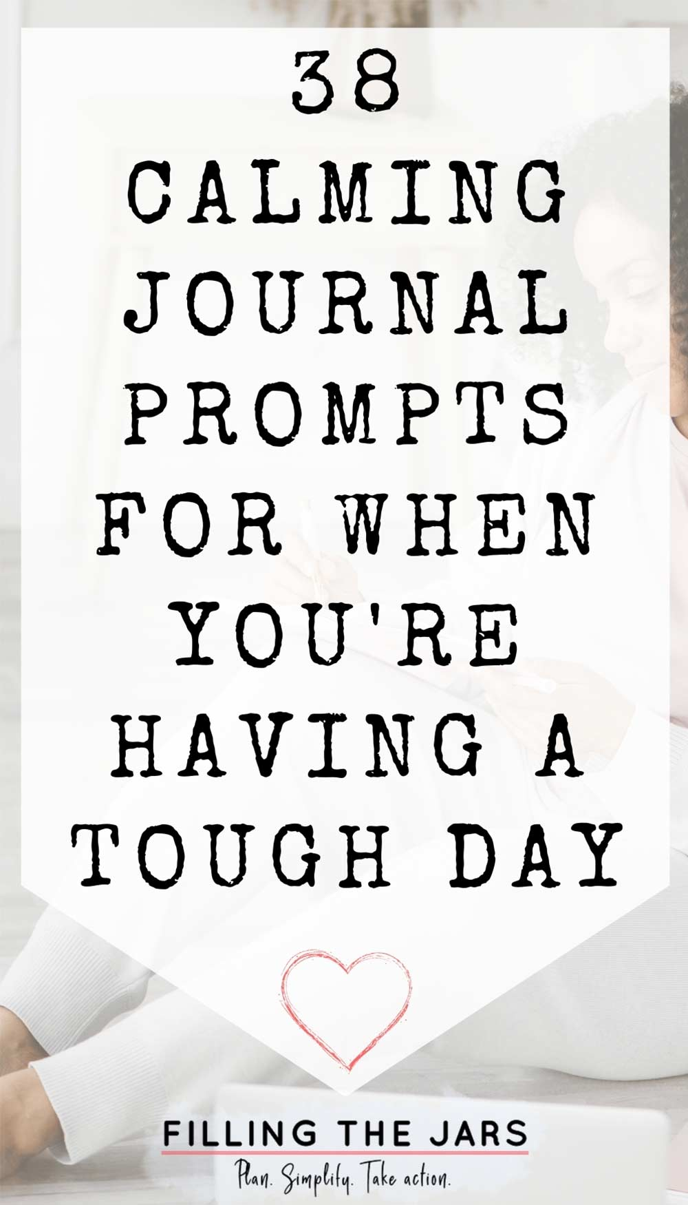 Text calming journal prompts for a tough day on white background over image of woman in pink t-shirt, gray sweater and leggings sitting on bedroom floor while writing pink journal.